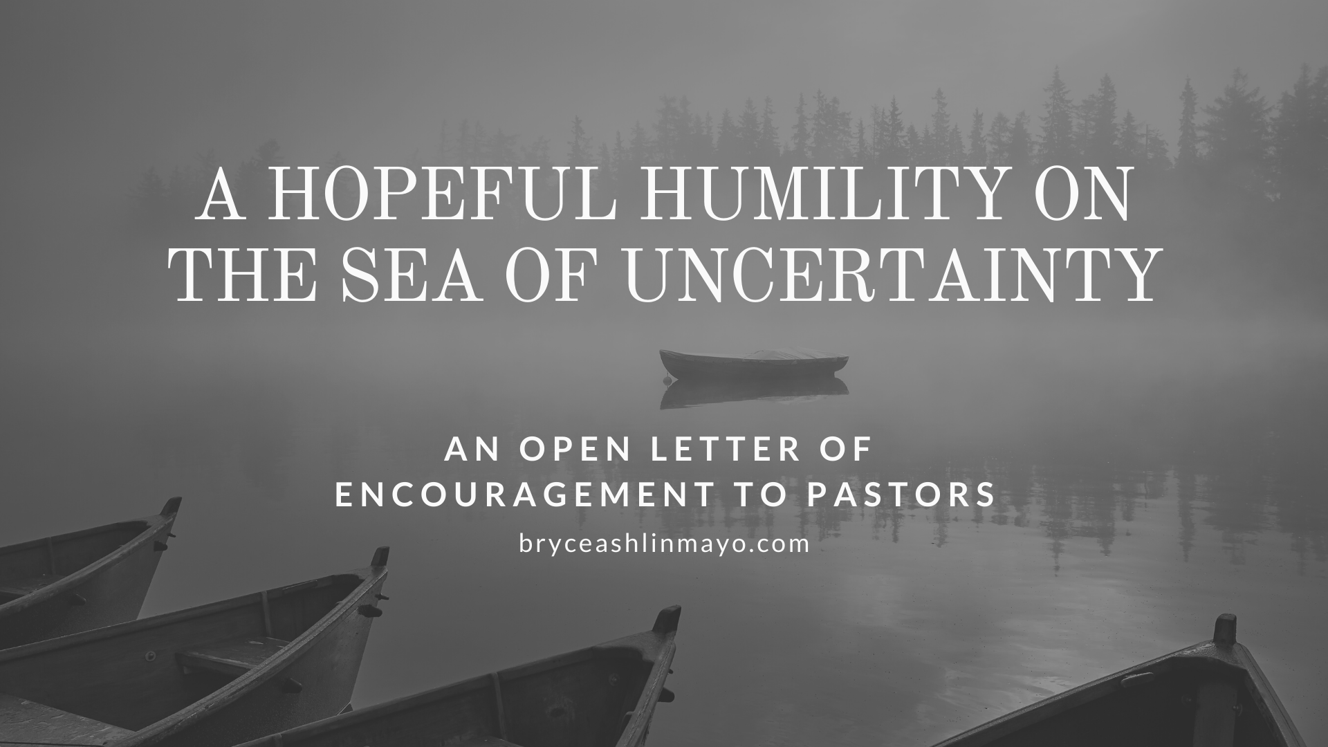 A Hopeful Humility on the Sea of Uncertainty
